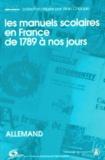 Alain Choppin - Les manuels scolaires en France de 1789 à nos jours - Tome 5, Les manuels d'allemand.