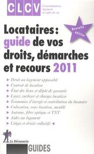 Alain Chosson et Christian Jouin - Locataires : guide de vos droits, démarches et recours 2011.