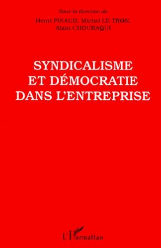 Alain Chouraqui et  Collectif - Syndicalisme et démocratie dans l'entreprise - Une coopération scientifique CFDT-CNRS, 1984-1995.