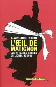 Alain Christnacht - L'oeil de Matignon - Les affaires corses de Lionel Jospin.