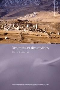 Alain Christol - Des mots et des mythes - (Etudes linguistiques).