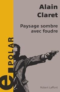 Alain Claret - Paysage sombre avec foudre.