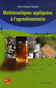 Mathématiques appliquées à l'agroalimentaire - Alain-Claude Roudot |