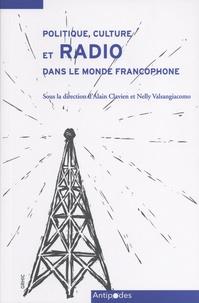 Alain Clavien et Nelly Valsangiacomo - Politique, culture et radio dans le monde francophone - Le rôle des intellectuel-le-s.