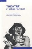 Alain Clavien et Claude Hauser - Théâtre et scènes politiques - Histoire du spectacle en Suisse et en France aux XIXe et XXe siècles.