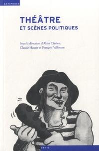 Théâtre et scènes politiques - Histoire du spectacle en Suisse et en France aux XIXe et XXe siècles.pdf