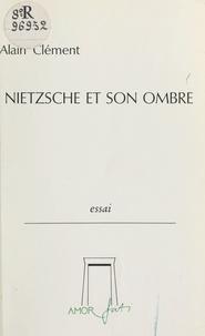 Alain Clément - Nietzsche et son ombre.