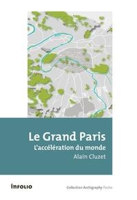 Alain Cluzet - Le Grand Paris - L'accélération du monde.