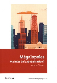 Alain Cluzet - Mégalopoles - Malades de la globalisation ?.