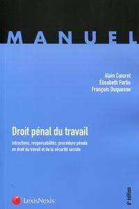 Alain Coeuret et Elisabeth Fortis - Droit pénal du travail - Infractions, responsabilités, procédure pénale en droit du travail et de la sécurité sociale.