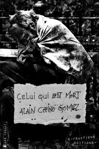 Alain Cofino Gomez - Celui qui est mort.