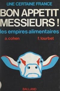 Alain Cohen et François Lourbet - Bon appétit, messieurs... - Les empires alimentaires.