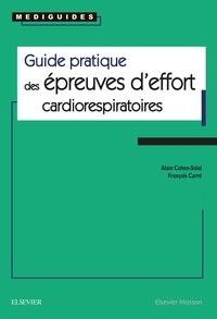 Alain Cohen-Solal et François Carré - Guide pratique des épreuves d'effort cardiorespiratoires.