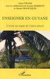 Alain Coïaniz - Enseigner en Guyane - L'école au risque de l'interculturel.