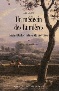Alain Collomp - Un médecin des Lumières - Michel Darluc, naturaliste provençal.