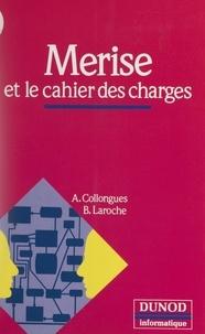 Alain Collongues et Bernard Laroche - Merise et le cahier des charges.