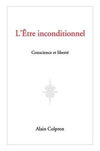 Alain Colpron - L'Etre inconditionnel.