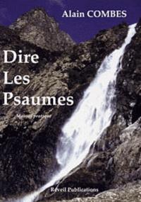 Alain Combes - Dire les Psaumes - Guide pratique.