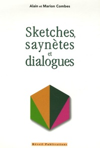 Alain Combes et Marion Combes - Sketches, saynètes et dialogues - Pour Noël, Pâques et toute l'année.