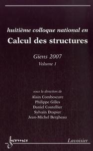 Alain Combescure et Philippe Gilles - Huitième colloque national en Calcul des structures - 21 - 25mai 2007, Giens. Volume 1.