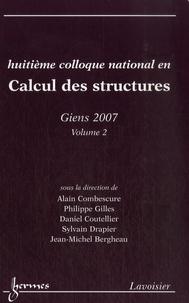 Alain Combescure et Philippe Gilles - Huitième colloque national en Calcul des structures - 21 - 25 mai 2007, Giens, Volume 2.