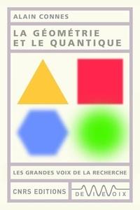 Alain Connes - La géométrie et le quantique.