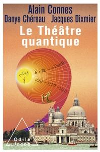 Alain Connes et Danye Chéreau - Le Théâtre quantique - L'horloge des anges ici-bas.