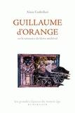 Alain Corbellari - Guillaume d'Orange ou la naissance du héros médiéval.