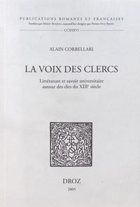 Alain Corbellari - La voix des clercs - Littérature et savoir universitaire autour des dits du XIIIe siècle.