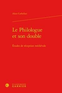 Le philologue et son double - Etudes de réception médiévale.pdf