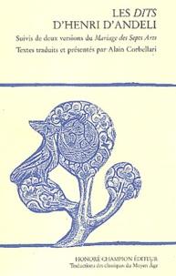 Alain Corbellari - Les dits d'Henri d'Andeli suivis de deux versions du Mariage des Septs Arts.