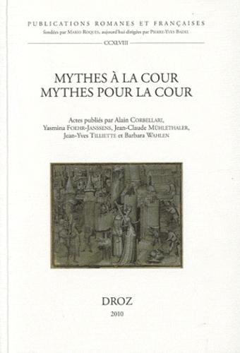 Alain Corbellari - Mythes à la cour, mythes pour la cour - Courtly Mythologies.