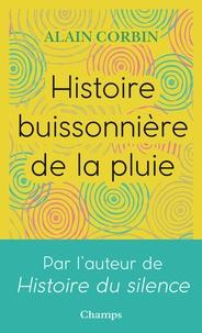 Alain Corbin - Histoire buissonnière de la pluie.