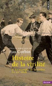 Histoire de la virilité - Tome 2, le triomphe de la virilité. Le XIXe siècle.pdf