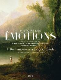 Alain Corbin - Histoire des émotions - Tome 2, Des Lumières à la fin du XIXe siècle.