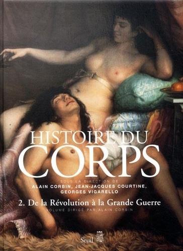 Alain Corbin et Jean-Jacques Courtine - Histoire du corps - Tome 2, De la Révolution à la Grande Guerre.