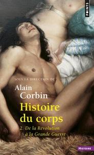 Alain Corbin - Histoire du corps - Tome 2, De la Révolution à la Grande Guerre.