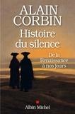 Alain Corbin - Histoire du silence - De la Renaissance à nos jours.