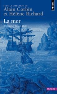 Alain Corbin et Hélène Richard - La mer - Terreur et fascination.