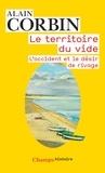 Alain Corbin - Le territoire du vide - L'Occident et le désir de rivage.