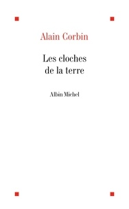 Alain Corbin - Les Cloches de la terre.
