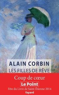 Alain Corbin - Les filles de rêve.