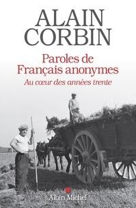 Alain Corbin - Paroles de français anonymes - Au c ur des années trente.