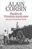 Alain Corbin - Paroles de Français anonymes - Au coeur des années trente.