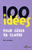 Alain Corneloup - 100 idées pour gérer sa classe.