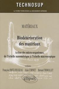 Alain Cornet et Françoise Fritz-Feugeas - Biodétérioration des matériaux - Action des micro-organismes, de l'échelle nanométrique à l'échelle macroscopique.