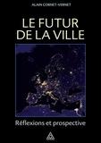 Alain Cornet-Vernet - Le futur de la ville - Réflexions et prospective.
