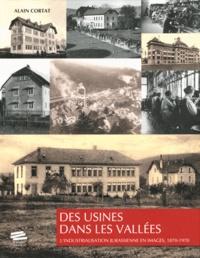 Alain Cortat - Des usines dans les vallées - L'industrialisation jurassienne en images, 1870-1970.