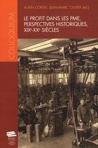Alain Cortat et Jean-Marc Olivier - Le profit dans les PME, perspectives historiques, XIXe-XXe siècles.