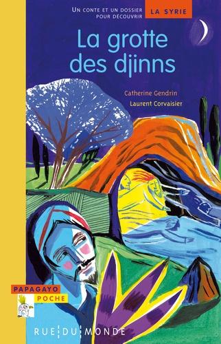 Alain Corvaisier et Catherine Gendrin - La grotte des djinns.